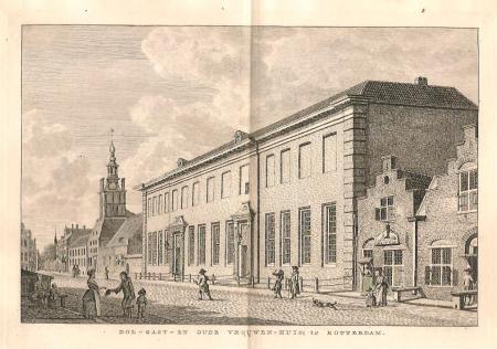 ROTTERDAM. Oude Vrouwenhuis, Dolhuis en Gasthuis