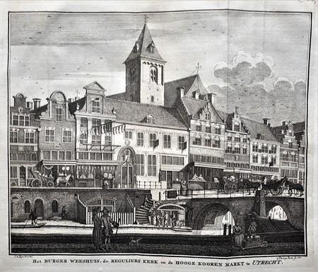 Utrecht. Het burger weeshuis, de regulierskerk en de Hoge kooren markt.